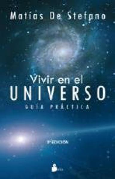 VIVIR EN EL UNIVERSO - GUIA PRACTICA