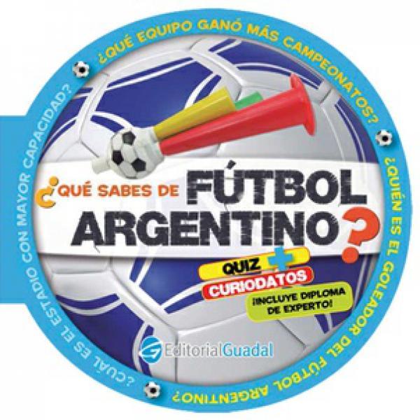 QUE SABES DE FUTBOL ARGENTINO?