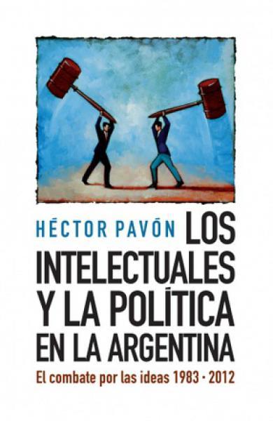 INTELECTUALES Y LA POLITICA EN ARGENTINA