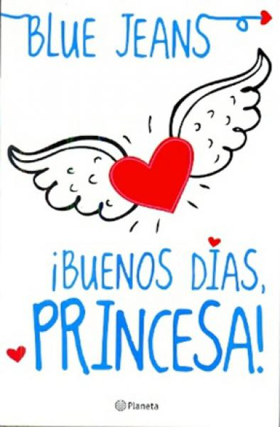 BUENOS DIAS, PRINCESA! I