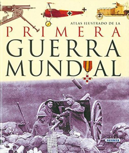 PRIMERA GUERRA MUNDIAL - ATLAS ILUSTRADO