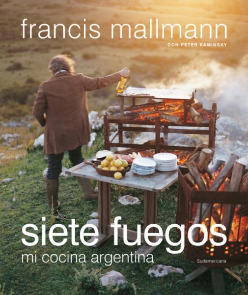 SIETE FUEGOS - MI COCINA ARGENTINA -N.ED