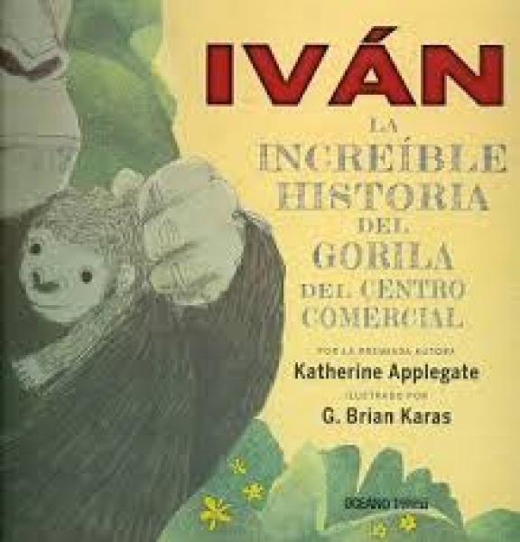 IVAN - LA INCREIBLE HISTORIA DEL GORILA