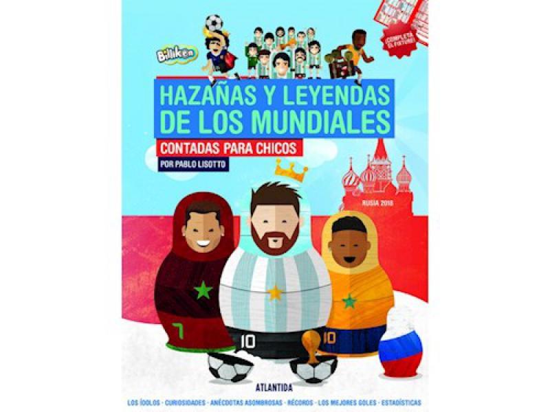 HAZAÑAS Y LEYENDAS DE LOS MUNDIALES